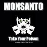 Monsanto__Take_your_Poison-300x225-150x1501